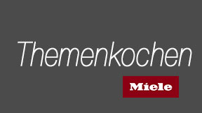 Miele Events Themenkochen